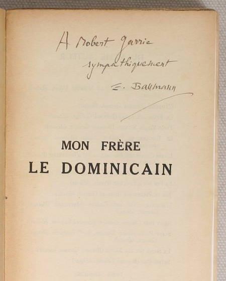 BAUMANN (Emile) - Mon frère le dominicain - 1927 - Envoi de l'auteur - Photo 0 - livre de collection