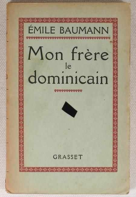BAUMANN (Emile) - Mon frère le dominicain - 1927 - Envoi de l'auteur - Photo 1 - livre de collection
