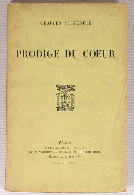 SILVESTRE (Charles) - Prodige du coeur - 1926 - Envoi de l auteur - Photo 1, livre rare du XXe siècle