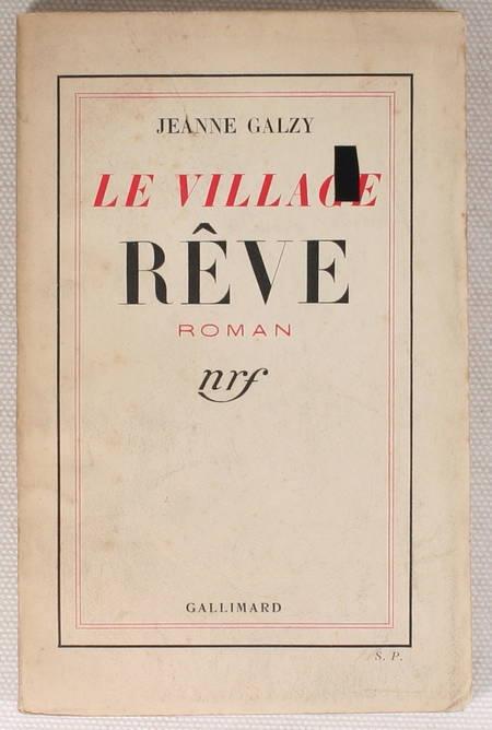 GALZY (Jeanne) - Le village rêve - 1935 - Envoi de l'auteur - Service de Presse - Photo 1 - livre du XXe siècle