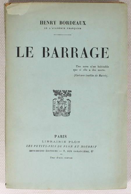 BORDEAUX (Henry) - Le barrage - 1927 - EO - Envoi - Photo 1 - livre rare