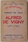[Littérature] DE TRAZ - Alfred de Vigny - 1928 - Envoi - Photo 1, livre rare du XXe siècle