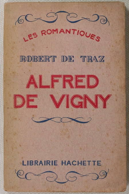 [Littérature] DE TRAZ - Alfred de Vigny - 1928 - Envoi - Photo 1 - livre d'occasion