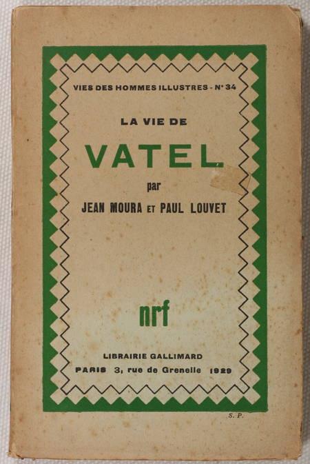 [Gastronomie] MOURA et LOUVET - La vie de Vatel - 1929 - Envoi de Moura - Photo 1 - livre d'occasion