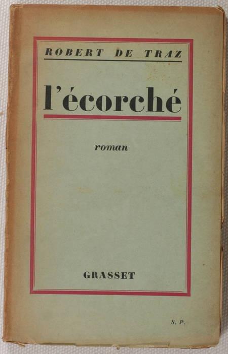 DE TRAZ - L écorché. Roman - 1927 - Dédicace - Photo 1, livre rare du XXe siècle