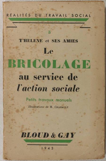 T HELENE - Le bricolage au service de l action sociale - 1943 - Envoi - Photo 1, livre rare du XXe siècle