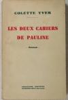 Colette YVER - Les deux cahiers de Pauline - 1934 - Dédicace - Photo 1, livre rare du XXe siècle