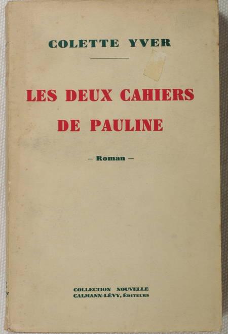 Colette YVER - Les deux cahiers de Pauline - 1934 - Dédicace - Photo 1 - livre d'occasion