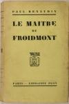 Paul RENAUDIN - Le maître de Froidmont - 1927 - Envoi - Photo 1, livre rare du XXe siècle