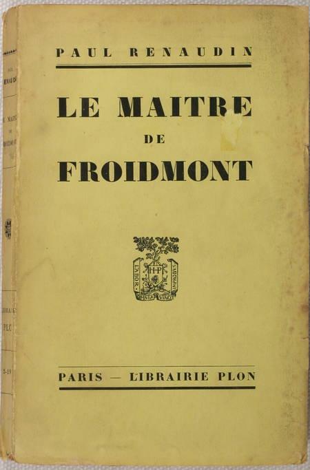 Paul RENAUDIN - Le maître de Froidmont - 1927 - Envoi - Photo 1 - livre d'occasion