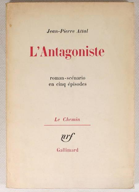 ATTAL (Jean-Pierre). L'Antagoniste. Roman-scénario en cinq épisodes, livre rare du XXe siècle