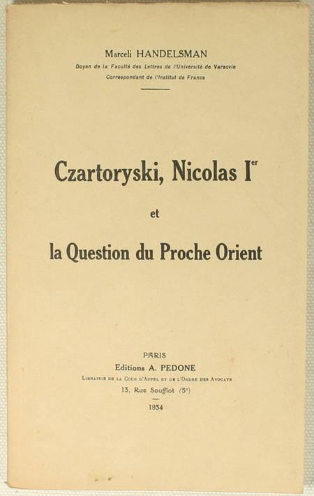 HANDELSMAN (Marceli). Czartoryski, Nicolas Ier et la question du Proche Orient, livre rare du XXe siècle