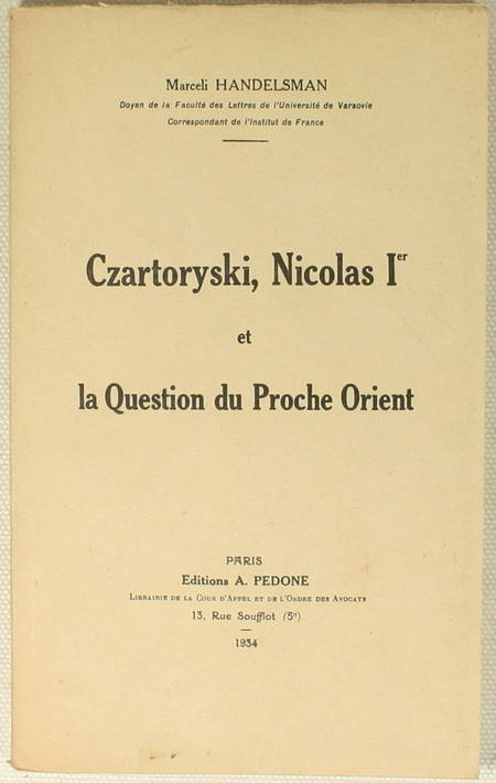 HANDELSMAN (Marceli). Czartoryski, Nicolas Ier et la question du Proche Orient