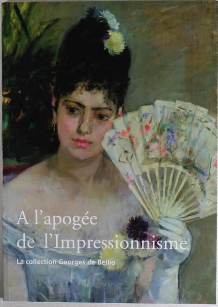 DELAFOND (Marianne). A l'apogée de l'impressionnisme. La collection Georges de Bellio, livre rare du XXIe siècle