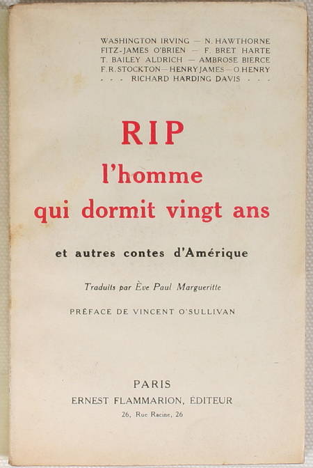 IRVING (Washington), HAWTHORNE (N.), O'BRIEN (Fitz-James), BRET HARTE (F.), STOCKTON (F. R.), JAMES (Henry), HENRY (O.) et HARDING DAVIS (Richard). Rip, l'homme qui dormit vingt ans et autres contes d'Amérique, livre rare du XXe siècle