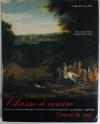 . Chasse à courre. Chasse de cour. Fastes de la vénerie française à Chantilly au temps des Condés et des Orléans. 1659-1910