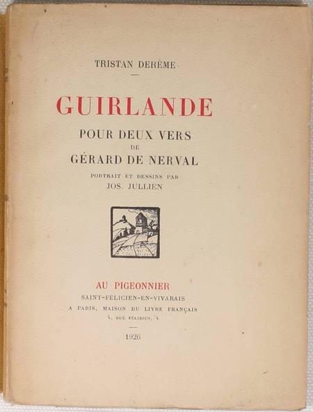 DEREME (Tristan). Guirlande pour deux vers de Gérard de Nerval, livre rare du XXe siècle