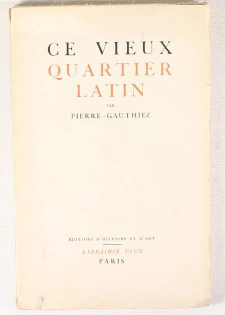 PIERRE-GAUTHIEZ. Ce vieux quartier latin, livre rare du XXe siècle