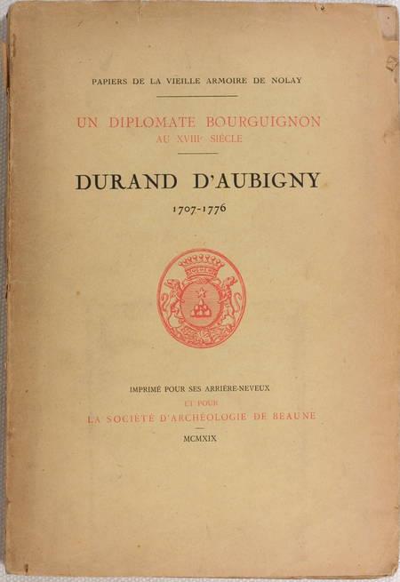 [SADI-CARNOT]. Durand d'Aubigny, 1707-1776. Un diplomate bourguignon au XVIIIe siècle. Papiers de vieille armoire de Nolay, livre rare du XXe siècle
