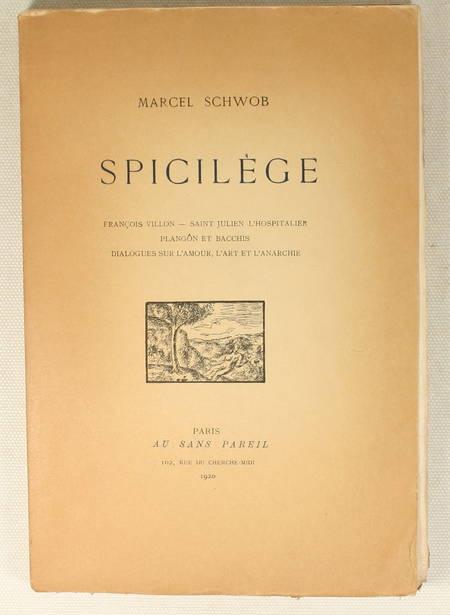 SCHWOB (Marcel). Spicilège. François Villon. Saint Julien l'Hospitalier. Plangôn et Bacchis. Dialogues sur l'amour l'art et l'anarchie