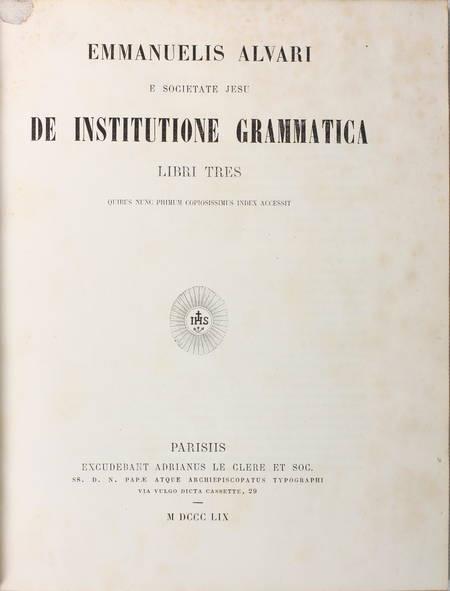 ALVARI De institutione grammatica. Libri tres. 1859 - In-4 - Photo 1 - livre du XIXe siècle