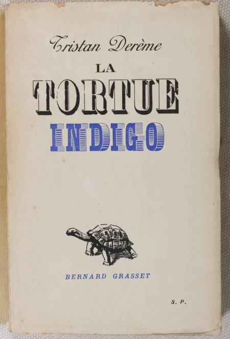 [Littérature] DEREME - La tortue indigo - 1937 - EO - Envoi signé - Photo 1 - livre rare