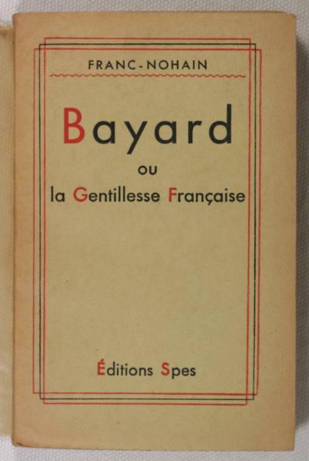 FRANC-NOHAIN - Bayard ou la gentillesse française - 1934 - Envoi signé - Photo 1 - livre moderne