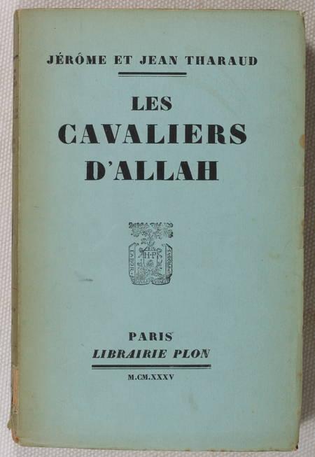 Jérôme et Jean THARAUD - Les cavaliers d Allah - 1935 - EO - Envoi - Photo 1, livre rare du XXe siècle