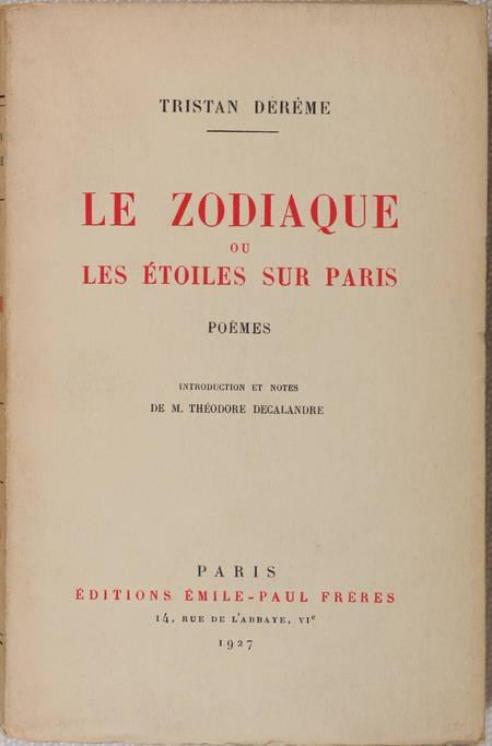 DEREME (Tristan). Le zodiaque ou les étoiles sur Paris. Poèmes, livre rare du XXe siècle