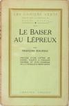 MAURIAC (François). Le baiser au lépreux. Précédé d'une lettre de Daniel Halévy à François Mauriac et d'un hommage de J.-J. Tharaud à Henri Genêt