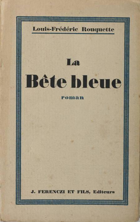 ROUQUETTE - La bête bleue + La grand'route du Pole - 1928 - 1/70 Lafuma - Photo 1 - livre moderne