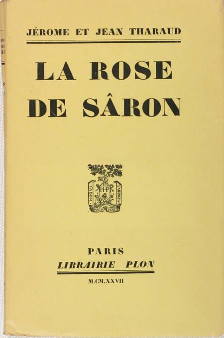 THARAUD (Jérôme et Jean). La Rose de Sâron, livre rare du XXe siècle