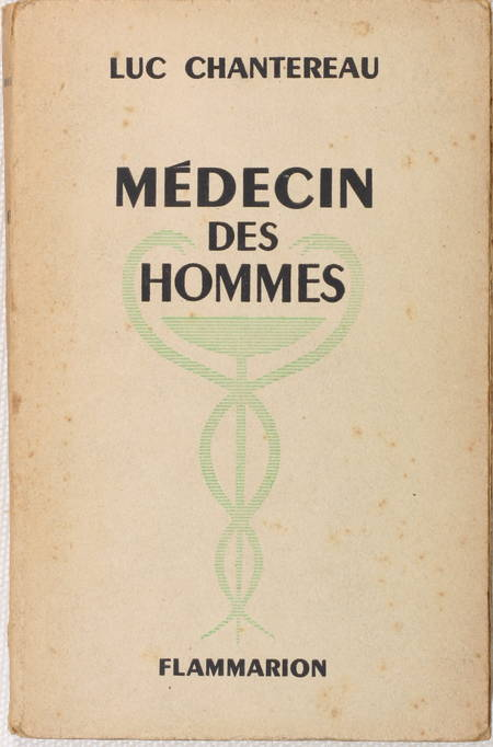 CHANTEREAU - Médecin des hommes - 1949 - ENVOI - Photo 1 - livre rare