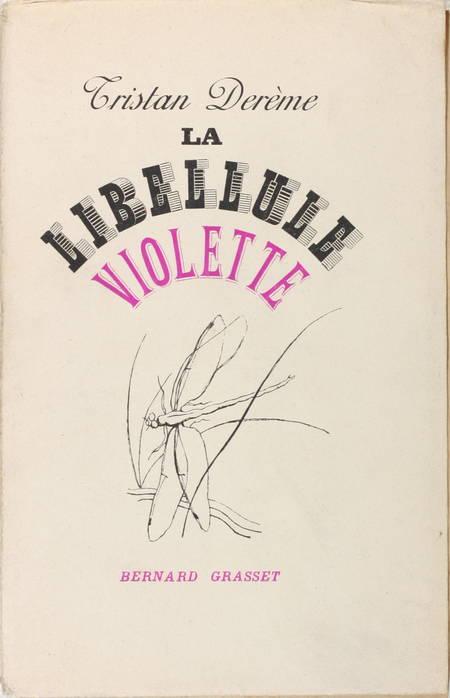DEREME (Tristan). La libellule violette, livre rare du XXe siècle