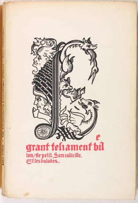 VILLON (François). Les oeuvres Françoys Villon de Paris contenant les Lais, le Testament, les Ballades et les Poésies