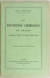 METZGER (Hélène). Les doctrines chimiques en France du début du XVIIe à la fin du XVIIIe siècle. Première partie