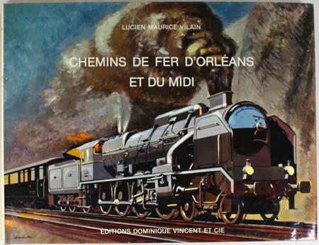 VILAIN (Lucien Maurice). Chemins de fer d'Orleans et du midi. Leur matériel en dessins, livre rare du XXe siècle