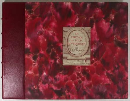 Jean de VILLEJEAN - Le chemin de fer romantique - 1827-1927 - Photo 2 - livre de bibliophilie
