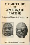 Négritude et Amérique latine - Colloque de Dakar : 7-12 janvier 1974 - Photo 0 - livre de bibliophilie