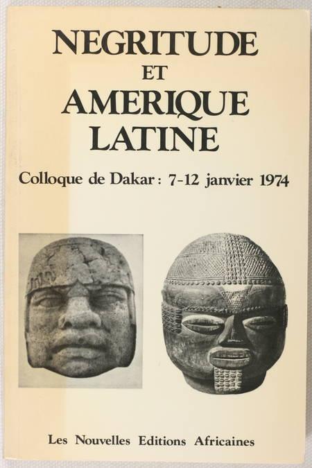. Négritude et Amérique latine. Colloque de Dakar : 7-12 janvier 1974, livre rare du XXe siècle
