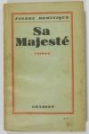 Pierre DOMINIQUE - Sa majesté ... - 1928 - Envoi - Photo 1, livre rare du XXe siècle