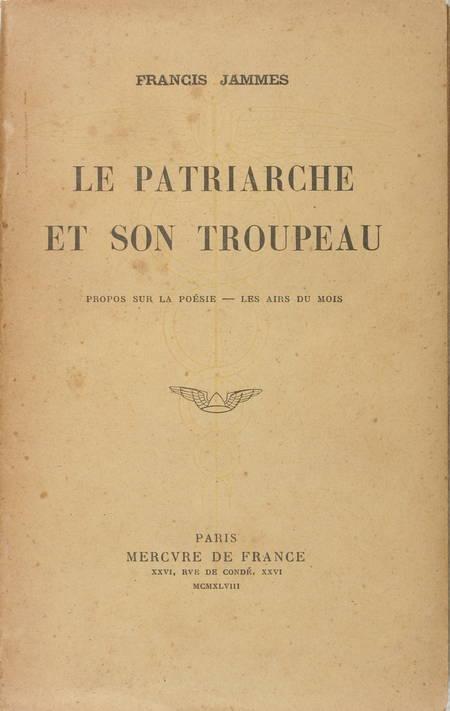 JAMMES (Francis). Le patriarche et son troupeau. Propos sur la poésie - les airs du mois, livre rare du XXe siècle