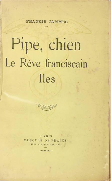 JAMMES - Pipe, Chien. Le rêve franciscain. Iles - 1933 - EO - Photo 0 - livre de bibliophilie