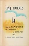 PEGUY - Cinq prières dans la cathédrale de Chartres - 1947 - Ill. de Parain - Photo 0 - livre moderne