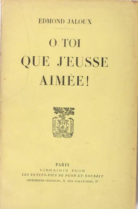 JALOUX - O toi que j'eusse aimée ! - 1926 - Envoi de l'auteur - Photo 1 - livre rare