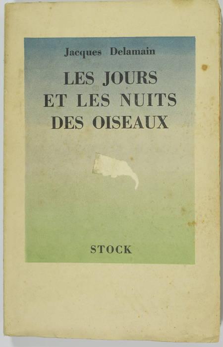 Jacques DELAMAIN - Les jours et les nuits des oiseaux - 1932 - Envoi - Photo 1 - livre d'occasion