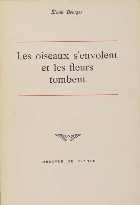Elémir BOURGES - Les oiseaux s'envolent et les fleurs tombent - 1964 - Photo 1 - livre du XXe siècle