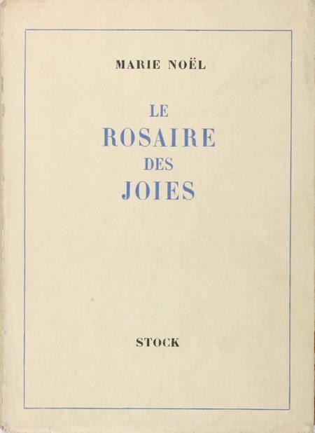 NOEL (Marie). Le rosaire des joies. Nouvelle édition augmentée