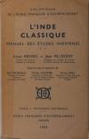 RENOU (Louis) et FILLIOZAT (Jean). L'Inde classique. Manuel des études indiennes. II