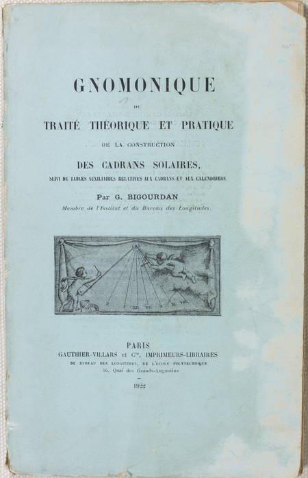 BIGOURDAN Gnomonique, ou traité théorique et pratique de la construction 1922 - Photo 0 - livre de bibliophilie